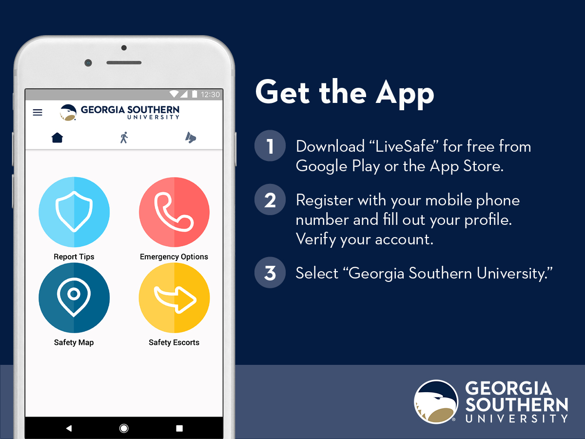 Get the LiveSafe app, download from the App store, register with your mobile phone, verify your account then select Georgia Southern University